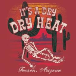 ZOT1871 Its A Dry Heat